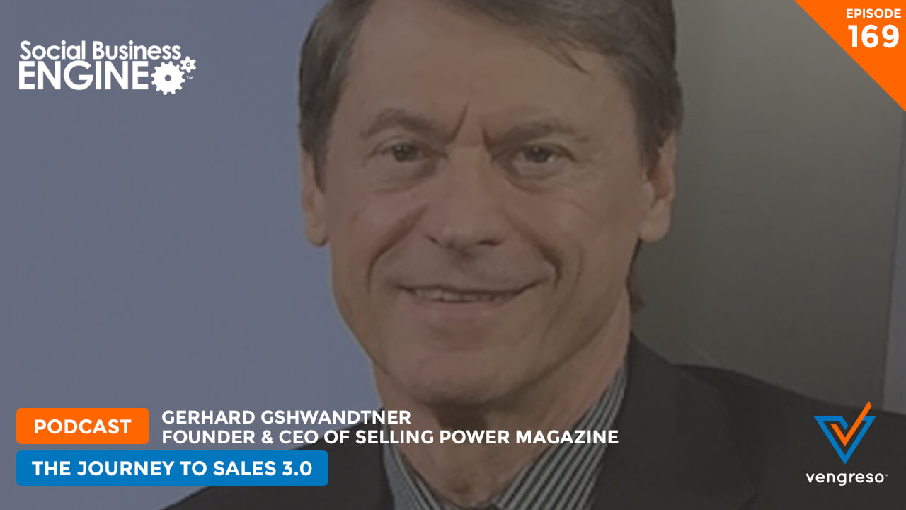 Gerhard Gshwandtner - Journey to Sales 3.0 - Social Business Engine Podcast