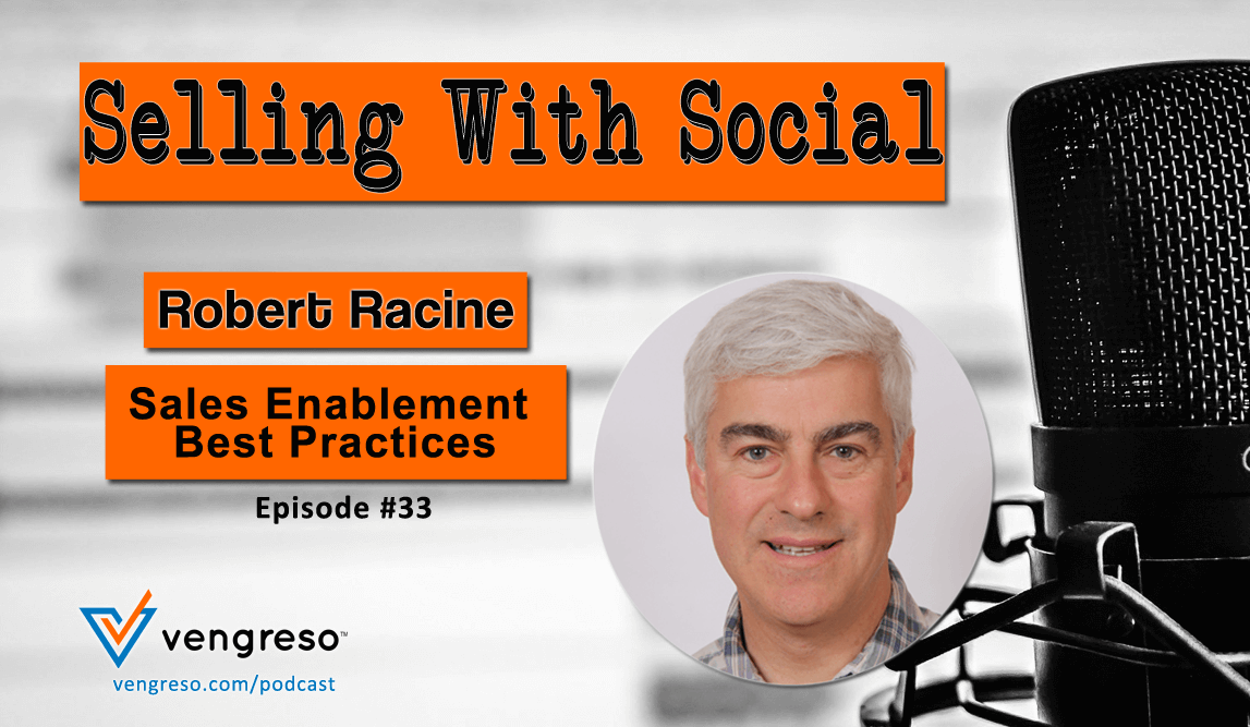 Sales Enablement and Strategies for Success Robert Racine Selling with Social Podcast