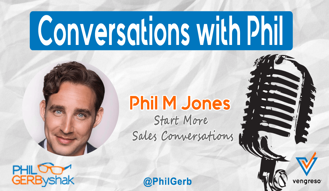 Podcast episode with Phil M. Jones and Phil Gerbyshak