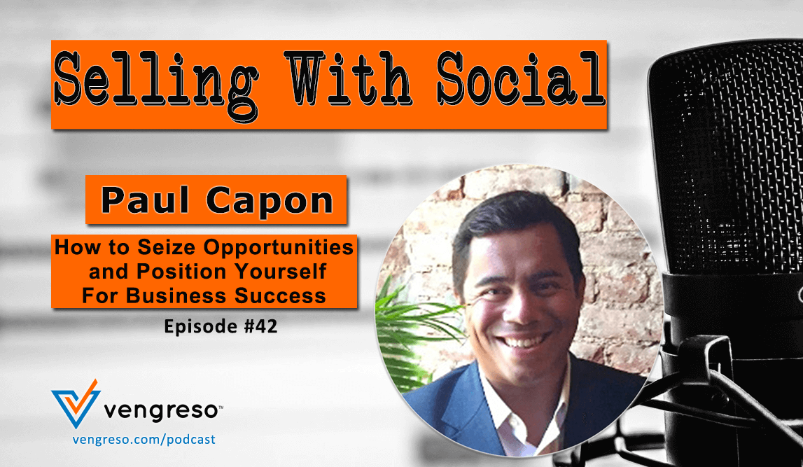 How to Seize Opportunities and Position Yourself For Business Success - Paul Capon