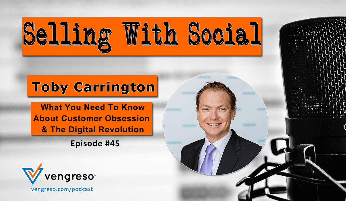 What You Need To Know About Customer Obsession & The Digital Revolution - Toby Carrington