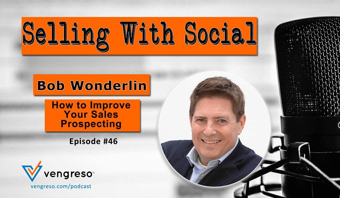 How to Improve Your Sales Prospecting with Bob Wonderlin