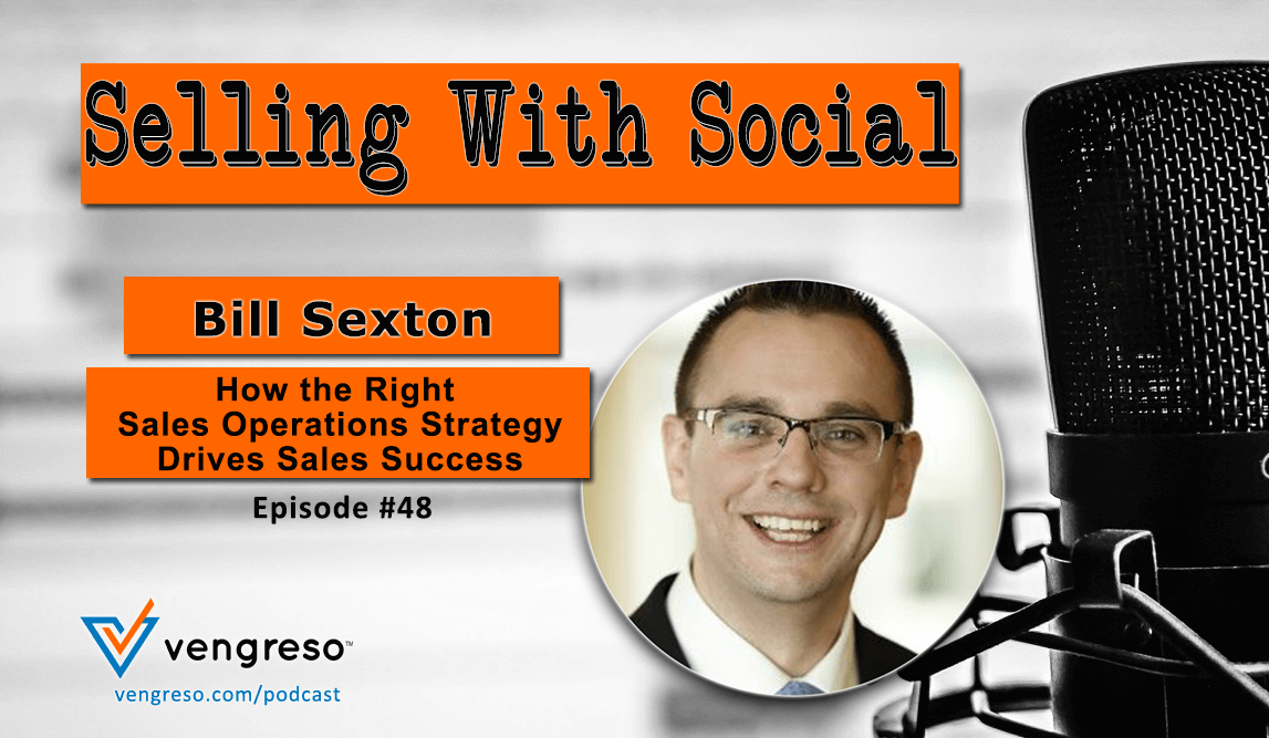 How the Right Sales Operations Strategy Drives Sales Success with Bill Sexton