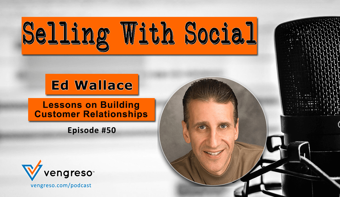 Lessons on Building Customer Relationships, Ed Wallace