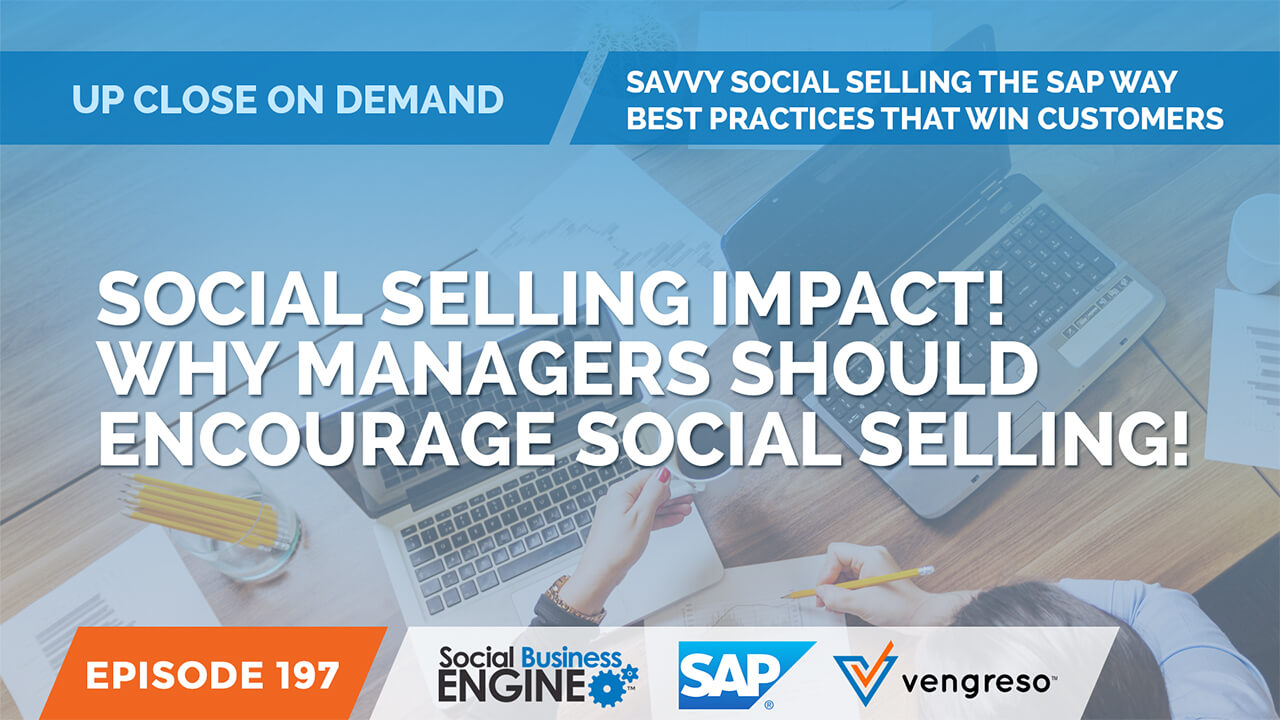 Social Selling Impact! Why Managers Should Encourage Social Selling!