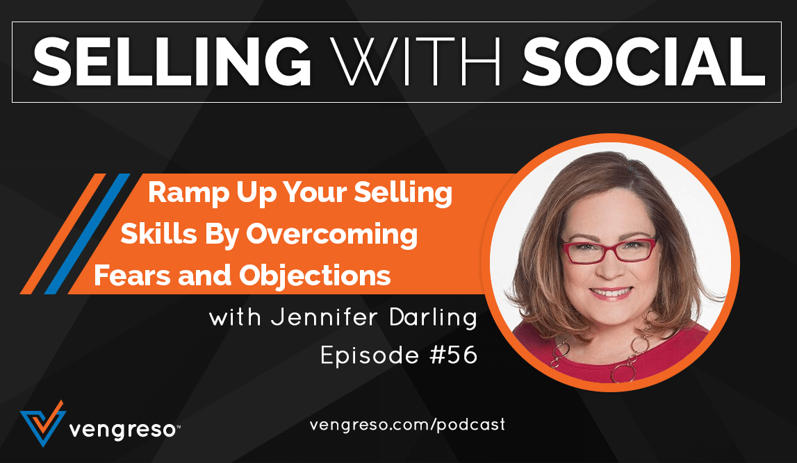 Ramp Up Your Selling Skills By Overcoming Fears and Objections, with Jennifer Darling, Episode #56