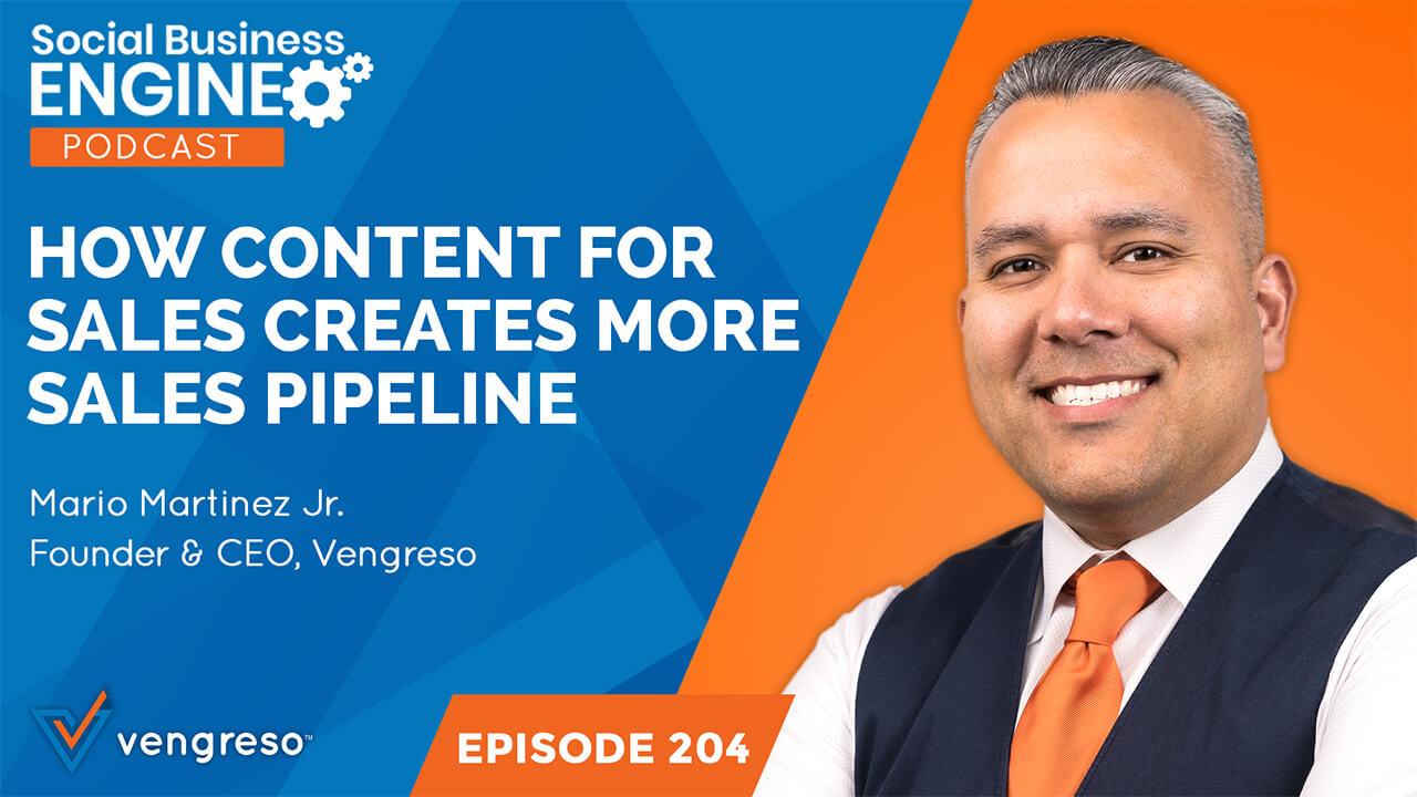 How Content for Sales Creates More Sales Pipeline - Mario Martinez Jr.