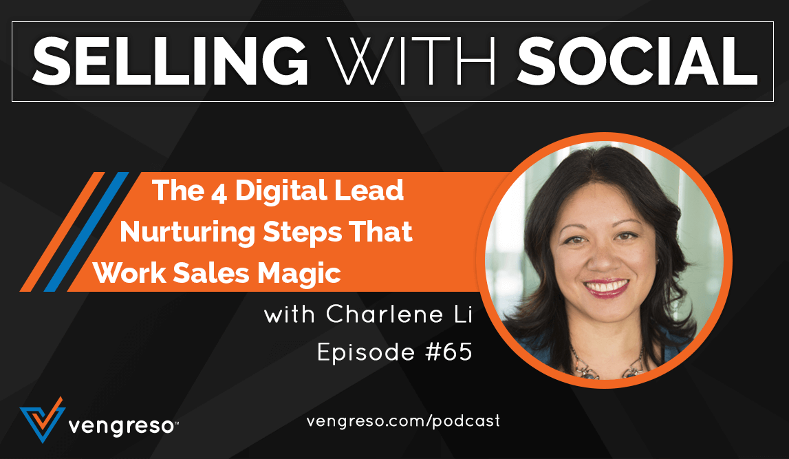 The 4 Digital Lead Nurturing Steps That Work Sales Magic, with Charlene Li, Episode #65