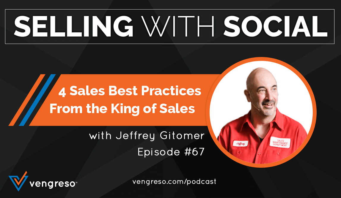 4 Sales Best Practices From the King of Sales, with Jeffrey Gitomer, Episode #67