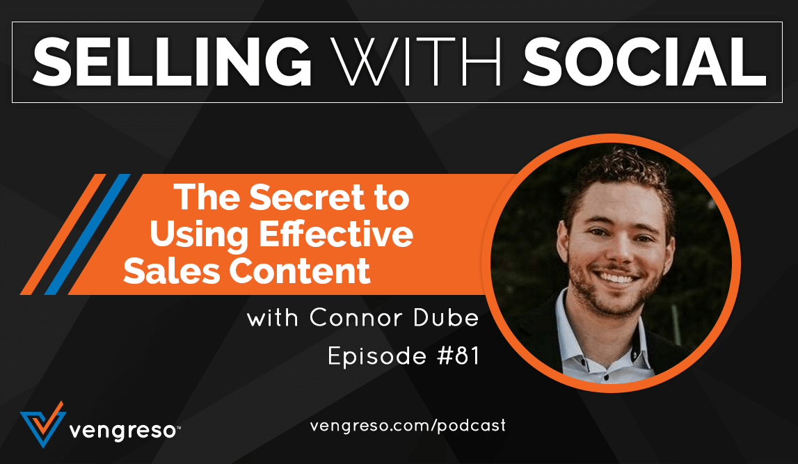 The Secret to Using Effective Sales Content, with Connor Dube, Episode #81