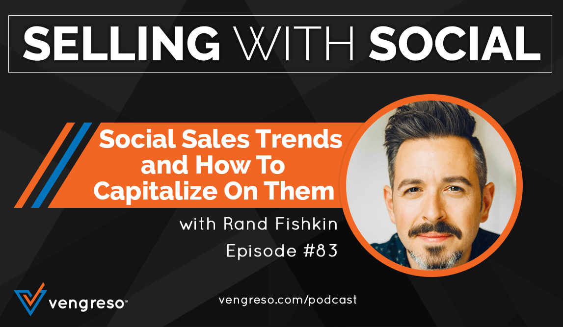 Blog_EP-#83-Social-Sales-Trends-and-How-to-Capitalize-on-Them_Rand-Fishkin