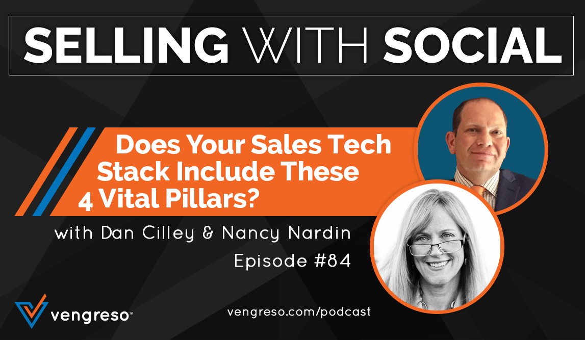 Does Your Sales Tech Stack Include These 4 Vital Pillars? with Dan Cilley & Nancy Nardin, Episode #84