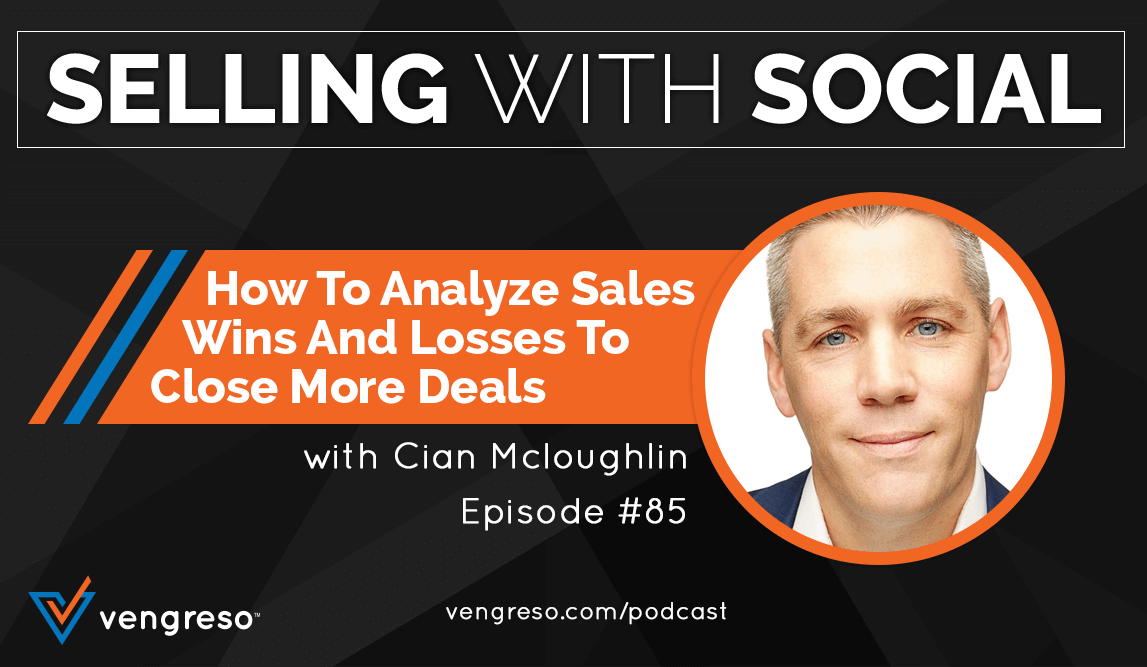 How To Analyze Sales Wins And Losses To Close More Deals, with Cian Mcloughlin, Episode #85
