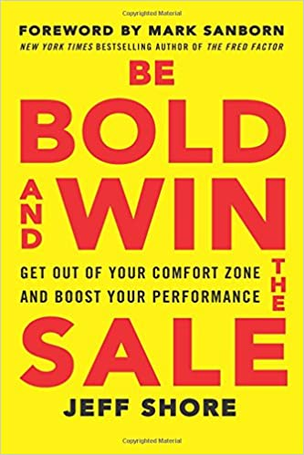 Must read sales book - Be Bold by Jeff Shore