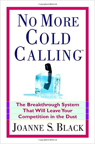 Must read sales book - No More Cold Calling by Joanne Black