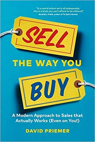 Must read sales book - Sell the Way you Buy by David Priemer
