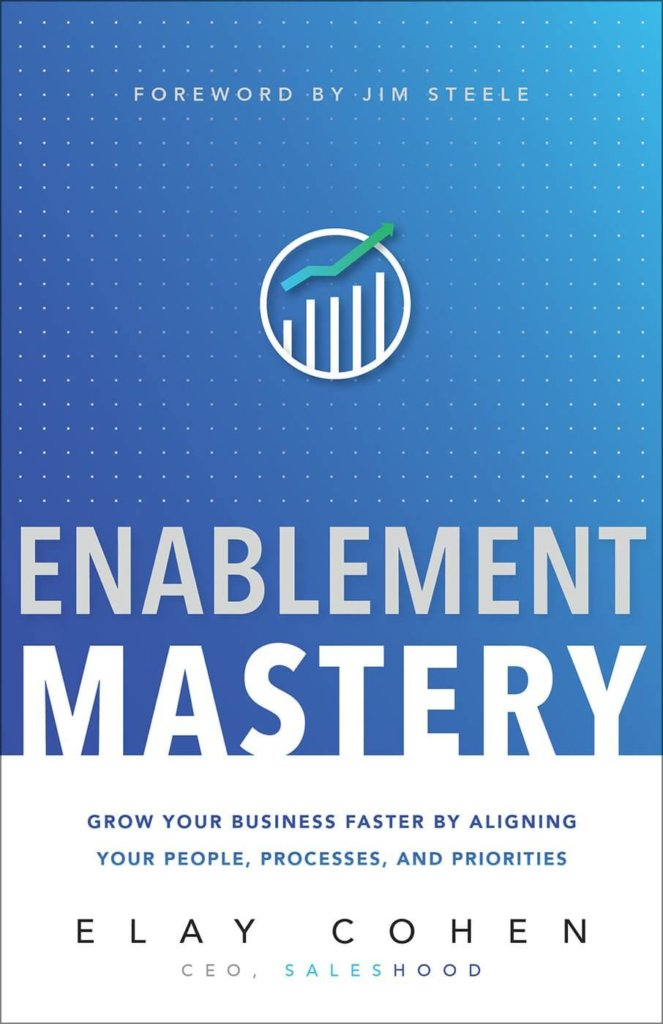 Must read sales book - Enablement Mastery by Elay Cohen