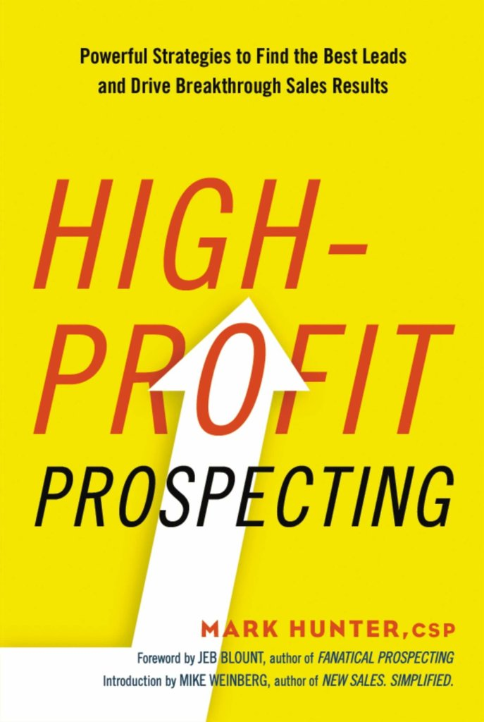Must Read sales book - High Profit Prospecting by Mark Hunter