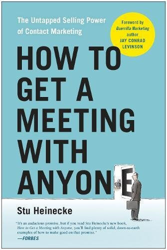 Must read sales book - How to Get a Meeting with Anyone by Stu Heineike