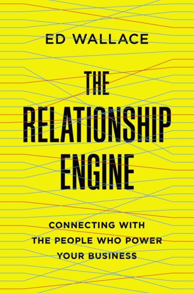 Must read sales book - The Relationship Engine by Ed Wallace