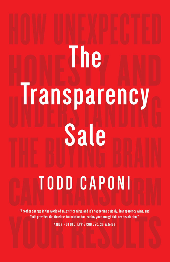 Must read sales book - The Transparency Sale by Todd Caponi
