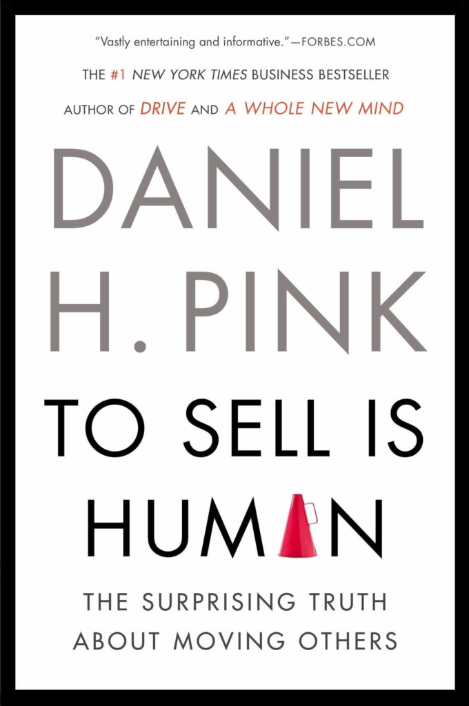 Must read sales book - To Sell is Human by Daniel Pink