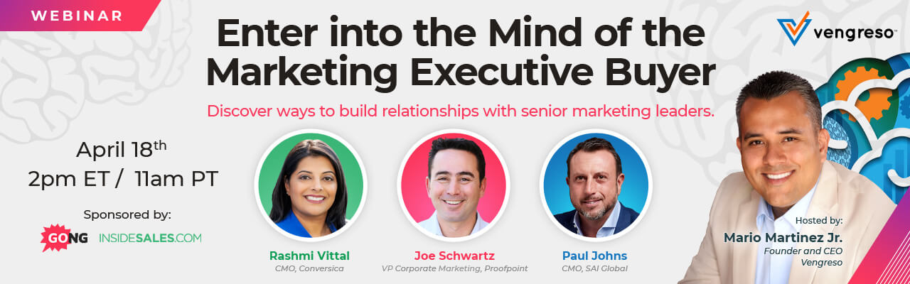 Enter into the Mind of the Marketing Executive Buyer - Vengreso Webinar