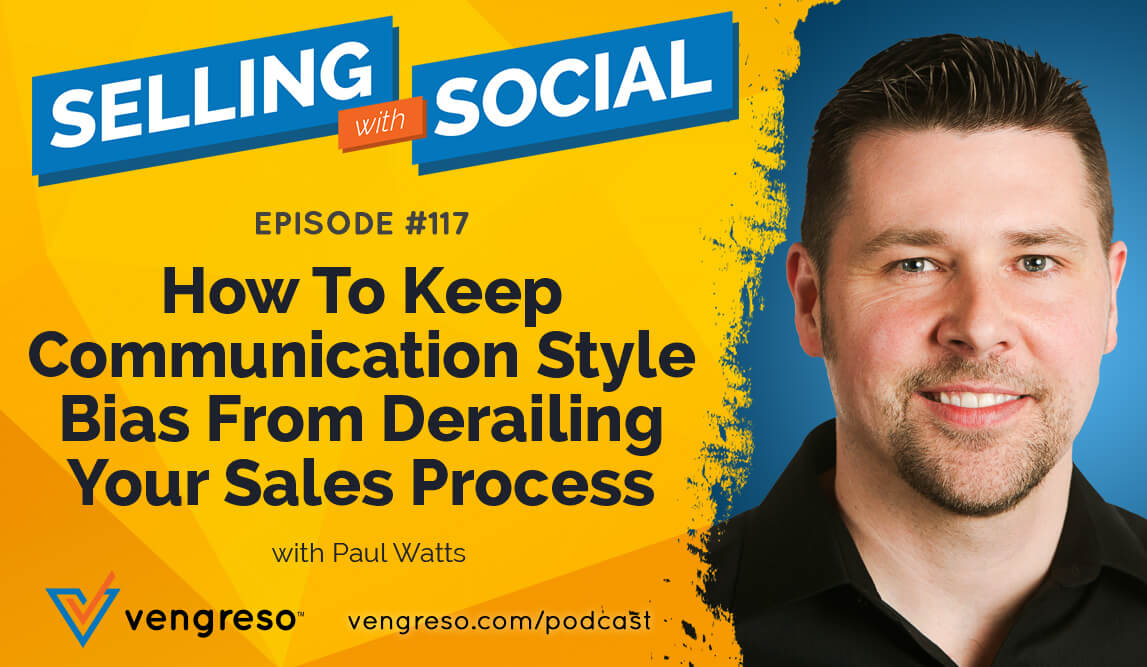 Blog-EP117-How-To-Keep-Communication-Style-Bias-From-Derailing-Your-Sales-Process-1147