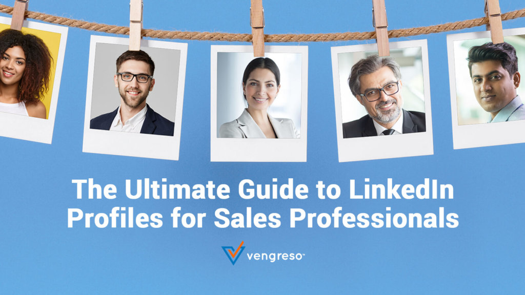 The Ultimate Guide to LinkedIn Profiles - Social Selling Tools
