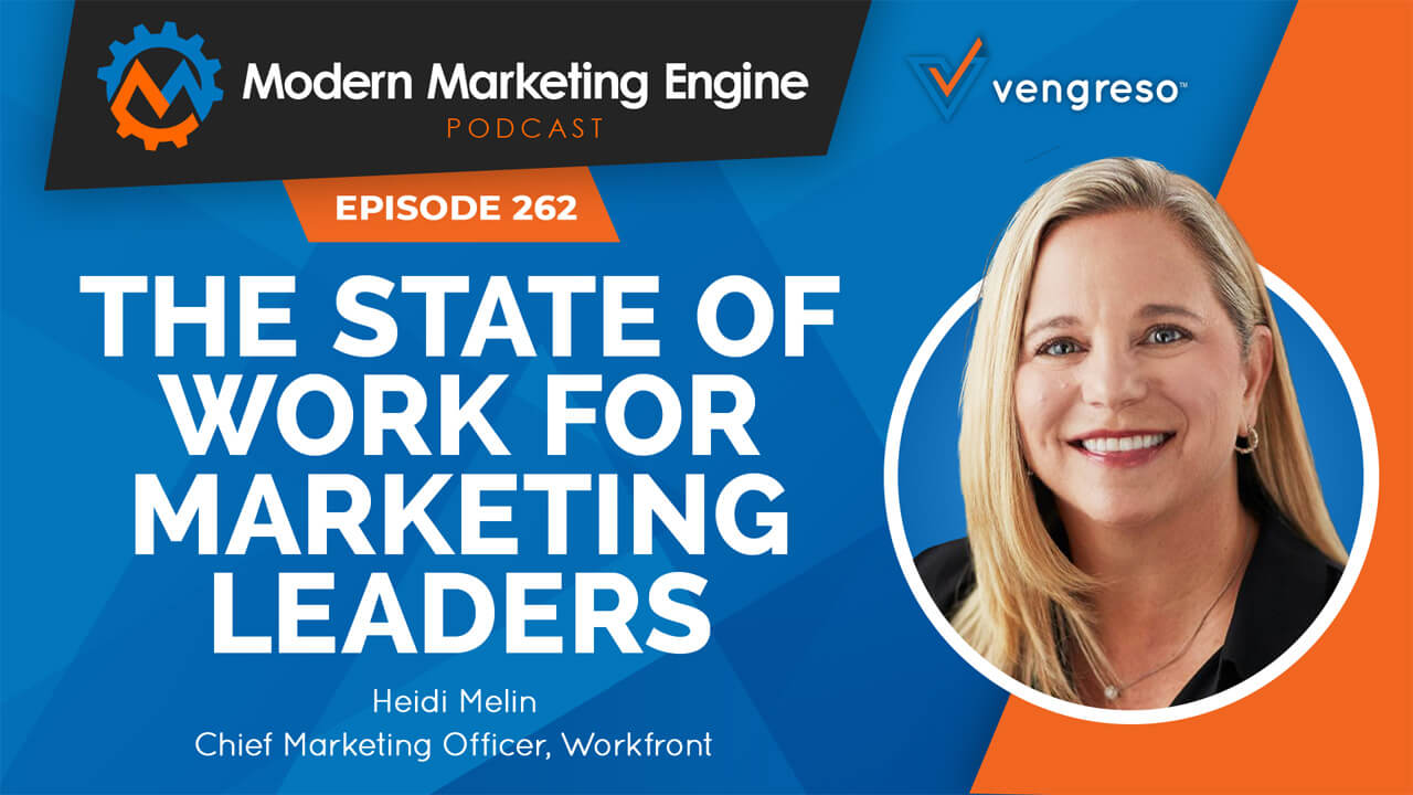 Heidi Melin CMO Workfront - State of Work 2020 - Modern Marketing Engine Podcast