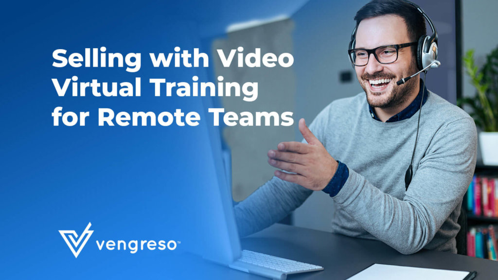 Selling with Video Virtual Training for Remote Teams