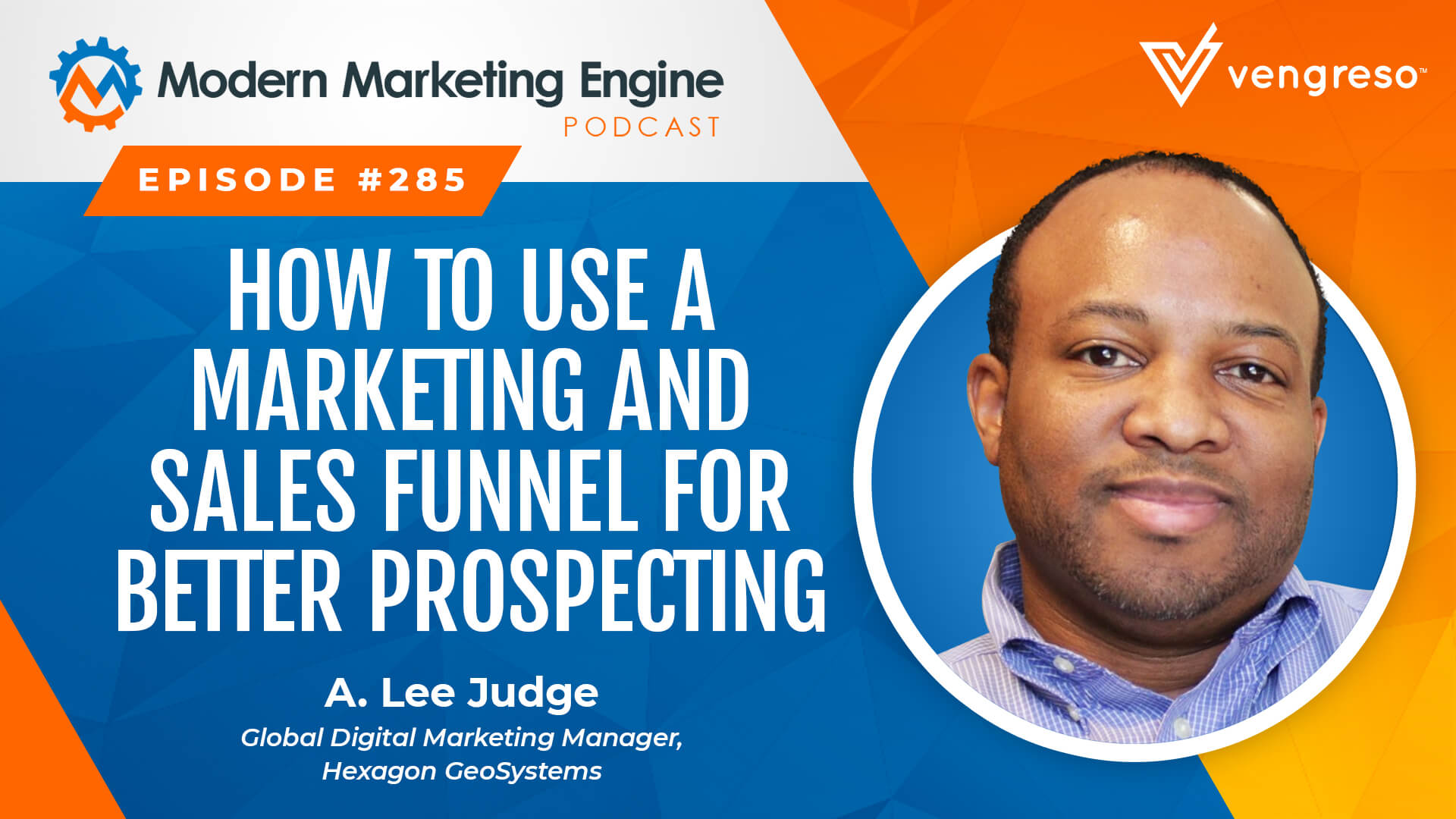 Marketing and Sales Funnel for Better Prospecting with A. Lee Judge
